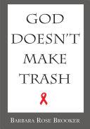 God Doesn't Make Trash