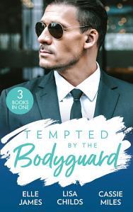 Tempted By The Bodyguard  Secret Service Rescue   Bodyguard s Baby Surprise   Mountain Bodyguard PDF