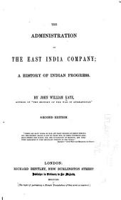 The Administration of the East India Company: A History of Indian Progress, Volume 1