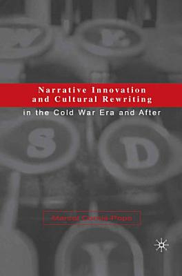 Narrative Innovation and Cultural Rewriting in the Cold War Era and After PDF