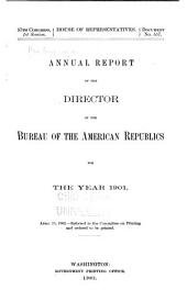 Annual Report of the Director of the Bureau of the American Republics for the Year ..