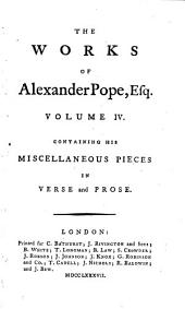 The Works of Alexander Pope, Esq. in Six Volumes Complete: Miscellaneous pieces in verse and prose
