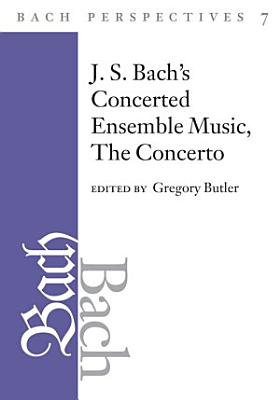 Bach Perspectives  Volume 7