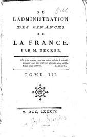 De L'Administration Des Finances De La France: Volume3