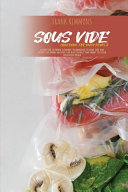 Sous Vide Cookbook for Busy People