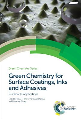 Green Chemistry for Surface Coatings  Inks and Adhesives