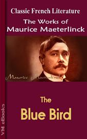 The Blue Bird: Works of Maeterlinck