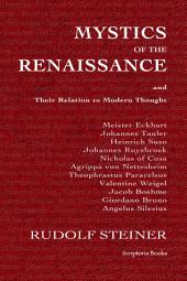 Mystics of the Renaissance and Their Relation to Modern Thought