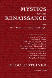 Mystics of the Renaissance and Their Relation to Modern Thought PDF