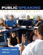 Public Speaking: The Evolving Art: Edition 3