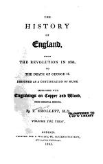 The History of England from the Revolution in 1688, to the Death of George II.