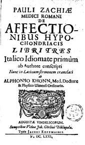 De affectionibus Hypochondriacis libri tres