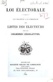 Loi électorale: loi relative à la formation des listes des électeurs pour les chambres législatives