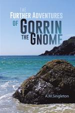 The Further Adventures of Gorrin the Gnome