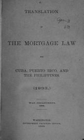 Translation of the Mortgage law for Cuba, Puerto Rico, and the Philippines. (1893) War department, 1899