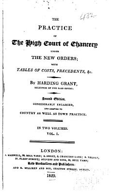 The practice of the High court of chancery under the new orders PDF