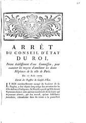 Arrêt du Conseil d'État du Roi, portant établissement d'une Commission, pour examiner les moyens d'améliorer les divers Hôpitaux de la ville de Paris, du 17 Août 1777: Extrait des Registres du Conseil d'État