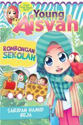 Young Aisyah: Rombongan Sekolah
