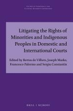 Litigating the Rights of Minorities and Indigenous Peoples in Domestic and International Courts