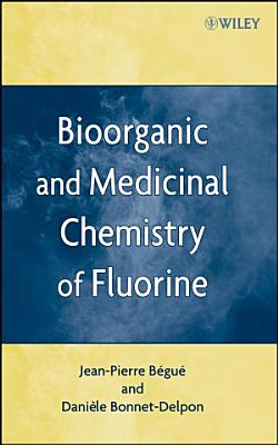 Bioorganic And Medicinal Chemistry Of Fluorine