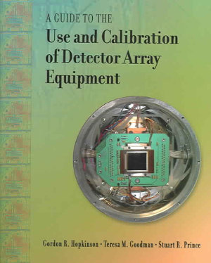 A Guide to the Use and Calibration of Detector Array Equipment