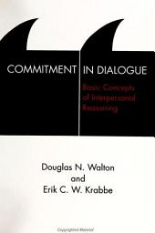 Commitment in Dialogue: Basic Concepts of Interpersonal Reasoning