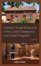 Historic House Museums in the United States and the United Kingdom PDF