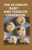 The Ultimate Baby and Toddler Cookbook Book