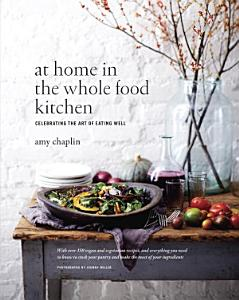 At Home in the Whole Food Kitchen Book
