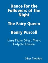 Dance for the Followers of the Night the Fairy Queen Henry Purcell - Easy Piano Sheet Music Tadpole Edition