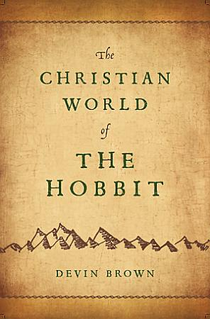 The Christian World of The Hobbit PDF