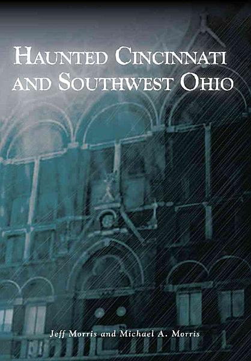 Haunted Cincinnati and Southwest Ohio