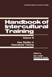 Handbook of Intercultural Training: Area Studies in Intercultural Training, Volume 3