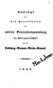 Auszüge aus den Protokollen der ... Generalversammlung der Actiengesellschaft für den Ludwig-Donau-Main-Kanal: Band 2