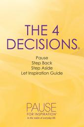 The 4 Decisions: Pause for Inspiration in the Midst of Everyday Life