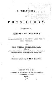 A Text-book on Physiology ...: Being an Abridgment of the Author's Larger Work on Human Physiology