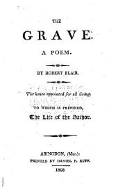 The Grave: A Poem, the House Appointed for All Living, to which is Prefixed the Life of the Author