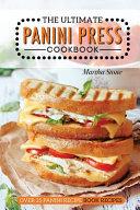 The Ultimate Panini Press Cookbook   Over 25 Panini Recipe Book Recipes