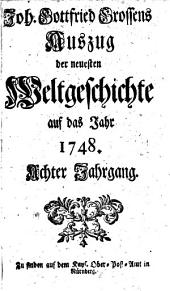 Auszug der neuesten Weltgeschichte: auf das Jahr .... 1748