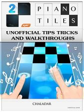Piano Tiles 2 Unofficial Tips Tricks and Walkthroughs