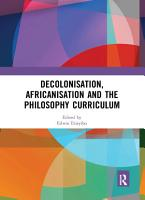 Decolonisation  Africanisation and the Philosophy Curriculum PDF