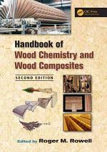 Handbook of Wood Chemistry and Wood Composites, Second Edition