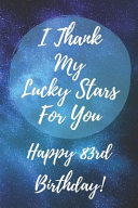 I Thank My Lucky Stars For You Happy 83rd Birthday PDF