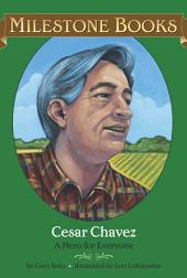 Cesar Chavez: A Hero for Everyone