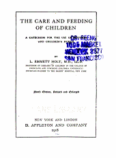 The Care and Feeding of Children: A Catechism for the Use of Mothers and Children's Nurses