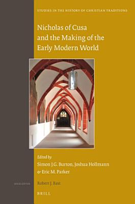 Nicholas of Cusa and the Making of the Early Modern World