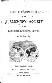 Annual Report of the Missionary Society of the Methodist Episcopal Church: Volumes 73-74