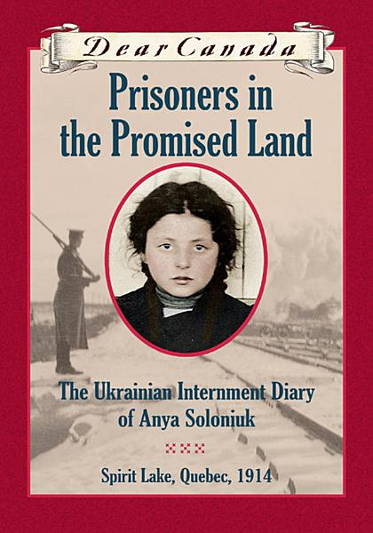 Download Dear Canada  Prisoners in the Promised Land Book