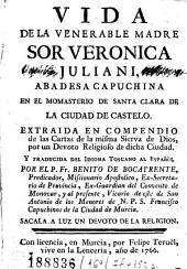Vida de la venerable madre sor Veronica Juliani ...: extraida en compendio de las cartas de la misma sierva de Dios ...