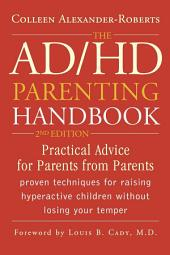 The ADHD Parenting Handbook: Practical Advice for Parents from Parents, Edition 2